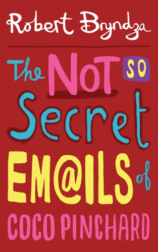 Robert Bryndza - The Not So Secret Emails of Coco Pinchard