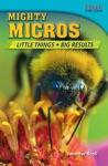 Mighty Micros Little Things Big Results