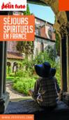 SÉJOURS SPIRITUELS EN FRANCE 2018/2019 Petit Futé