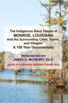 The Indigenous Black People Of Monroe Louisiana And The Surrounding Cities Towns And Villages