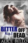 Better Off Dead  A Lucy Hart Deathdealer Novel Book One