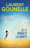 Download and Read Online Je te promets la liberté