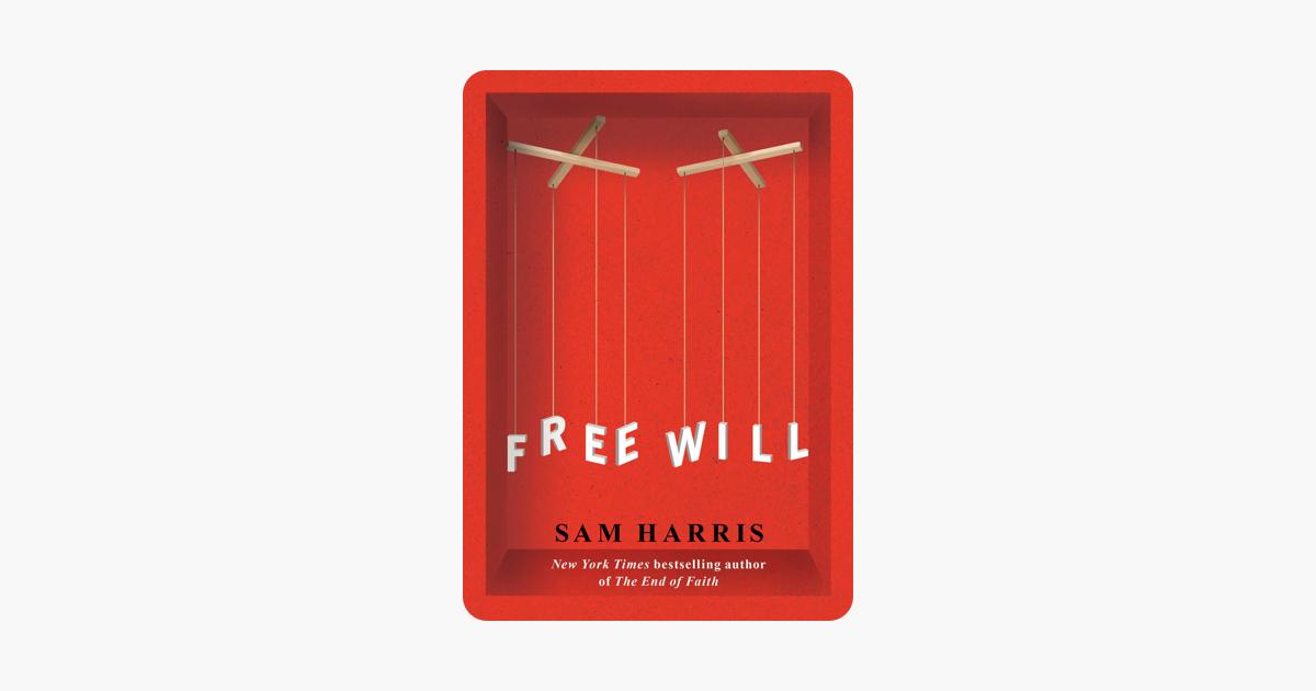 Free Will - Sam Harris