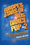 Europes Stars Of 80s Dance Pop Vol 2