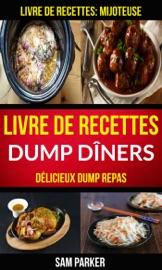 Livre De Recettes Dump D Ners D Licieux Dump Repas Livre De Recettes Mijoteuse