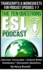 The Ten Questions ESL Podcast Transcripts And Worksheets For Episodes 1-7