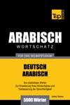 Wortschatz Deutsch-Arabisch Fr Das Selbststudium 5000 Wrter
