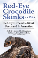 Red-Eye Crocodile Skinks as pets. Red-Eye Crocodile Skink Facts and Information. Red-Eye Crocodile Skink Care, Behavior, Diet, Interaction, Costs and Health.