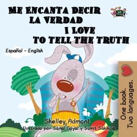 Me Encanta Decir La Verdad I Love To Tell The Truth Spanish English Bilingual Edition