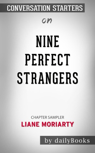 Nine Perfect Strangers by Liane Moriarty: Conversation Starters - Daily Books - Daily Books