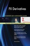FX Derivatives Complete Self-Assessment Guide