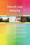 Network Load Balancing The Ultimate Step-By-Step Guide