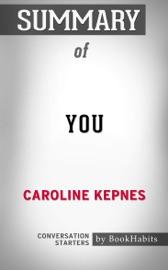 You: A Novel By Caroline Kepnes  Conversation Starters PDF Download