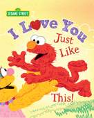I Love You Just Like This! (Sesame Street)