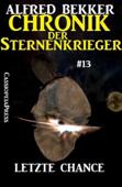 Letzte Chance - Chronik der Sternenkrieger #13