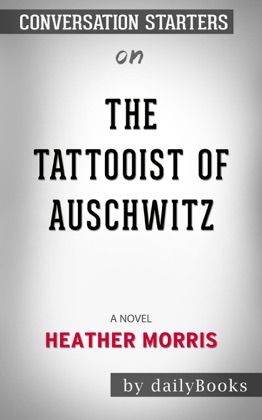 The Tattooist of Auschwitz: A Novel by Heather Morris image