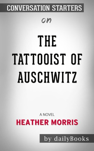Daily Books - The Tattooist of Auschwitz: A Novel by Heather Morris