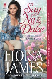 Say No to the Duke - Eloisa James book summary