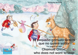 La Historia De La Peque A Gamuza Gracia Que No Quiere Saltar Espa Ol Ingl S The Story Of The Little Chamois Chloe Who Does Not Want To Leap Spanish English
