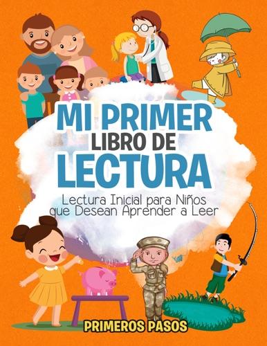 Mi Primer Libro de Lectura-Lectura Inicial para Niños que Desean Aprender a Leer