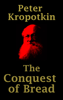 Peter Kropotkin - The Conquest of Bread artwork