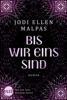 Jodi Ellen Malpas - Bis wir eins sind Grafik