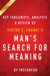 Mans Search For Meaning By Viktor E Frankl  Key Takeaways Analysis  Review