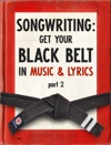 Songwriting Get Your Black Belt In Music  Lyrics