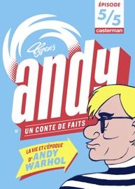 ANDY, UN CONTE DE FAITS (ÉPISODE 5/5)