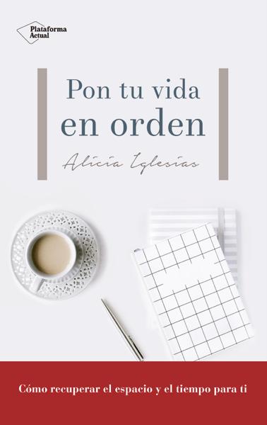 Pon tu vida en orden by Alicia Iglesias