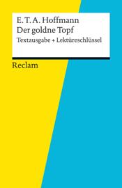 Textausgabe + Lektüreschlüssel. E. T. A. Hoffmann: Der goldne Topf book