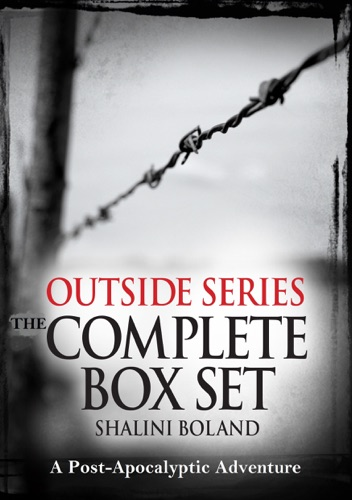 Shalini Boland - Outside Series: The Complete Box Set: A Post-Apocalyptic Adventure