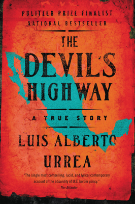 The Devil's Highway - Luis Alberto Urrea book