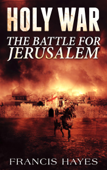 Holy War: The Battle for Jerusalem