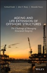 Ageing And Life Extension Of Offshore Structures