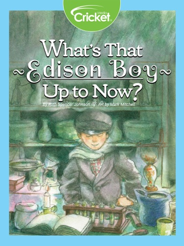 Ruth Spencer Johnson - What's that Edison Boy Up to Now?