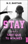Tant Que Tu Maimes - STAY Tome 3