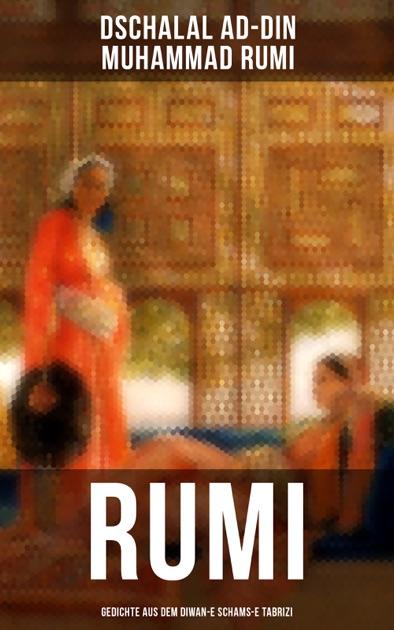 Rumi Gedichte Aus Dem Diwan E Schams E Tabrizi By Dschalal Ad Din Muhammad Rumi On Apple Books