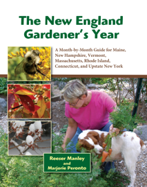 The New England Gardener's Year: A Month-by-Month Guide for Maine, New Hampshire, Vermont. Massachusetts, Rhode Island, Connecticut, and Upstate New York