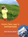 Grammy Takes Logan To Switzerland