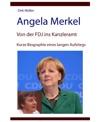 Angela Merkel  Von Der FDJ Ins Kanzleramt  Kurze Biographie Eines Langen Aufstiegs