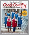The Complete Cooks Country TV Show Cookbook 10th Anniversary Edition