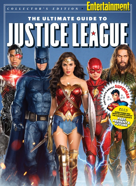 ENTERTAINMENT WEEKLY The Ultimate Guide to the Justice League by The Editors of Entertainment ...