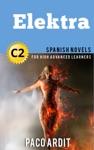 Elektra - Spanish Readers For High Advanced Learners C2