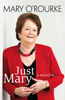 Mary O'Rourke - Just Mary: A Political Memoir From Mary O'Rourke artwork