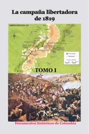 Download and Read Online La campaña libertadora de 1819 Tomo I
