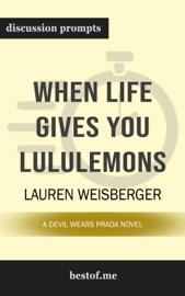 When Life Gives You Lululemons by Lauren Weisberger (Discussion Prompts) PDF Download