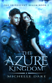 The Azure Kingdom - Michelle Dare book summary