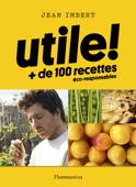 Utile ! Plus de 100 recettes éco-responsables Book Cover