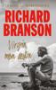 Virgin, mon destin - Richard Branson